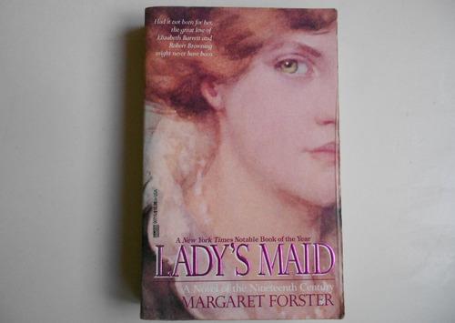 lady´s maid    margaret forster  en ingles