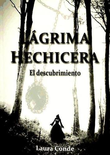 lágrima hechicera(libro novela y narrativa)
