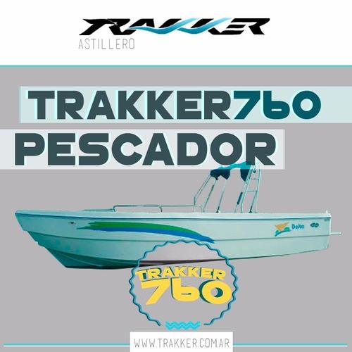 lancha tracker trakker 760