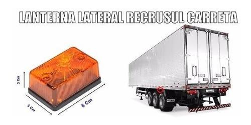 lanterna lateral recrusul amarela carreta caminhão