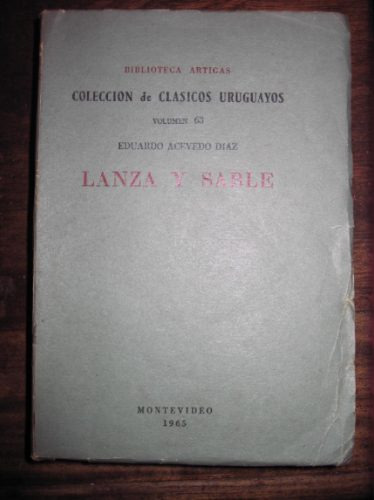 lanza y sable e. acevedo diaz bibl. artigas m i p p s 1965