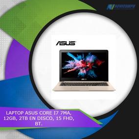 Laptop Asus Core I7 7ma, 12gb, 2tb En Disco, 15 Fhd, Bt