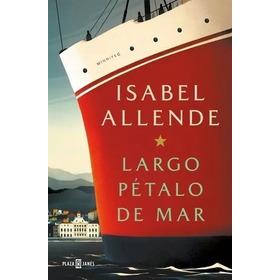 Largo Pétalo De Mar - Isabel Allende - Nuevo Por Flores