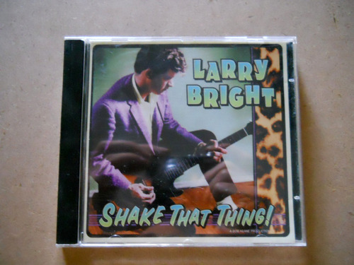 larry bright - shake tha thing! - cd