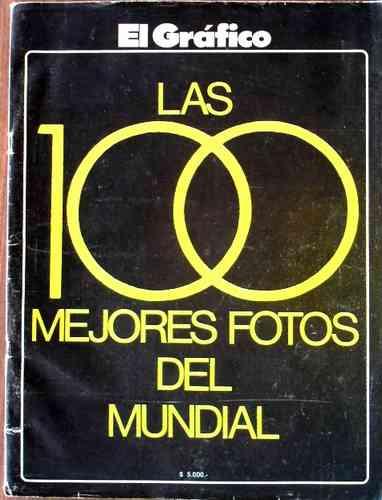las 100 mejores fotos mundial argentina 1978 - el grafico