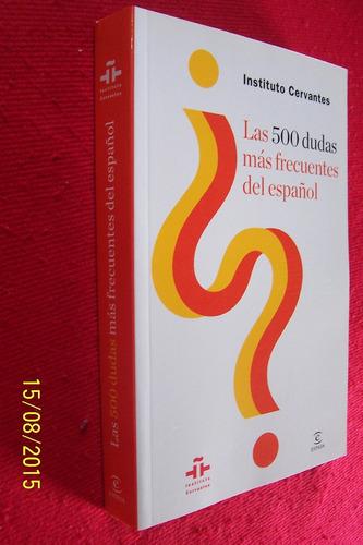 las 500 dudas mas frecuentes del español/institutos cervante