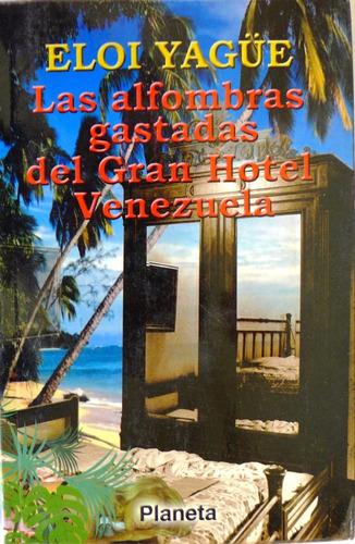 las alfombras gastadas del gran hotel venezuela eloi yagüe