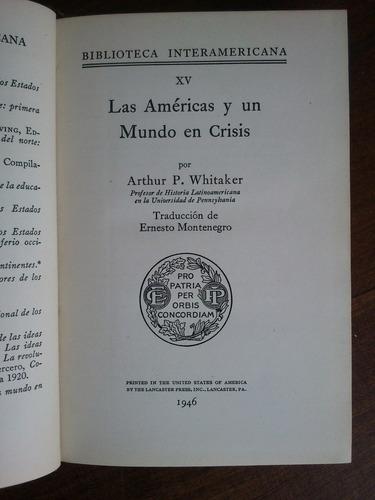 las américas y un mundo en crisis. arthur p. whitaker