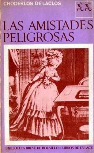 las amistades peligrosas. pierre choderlos de laclos. novela