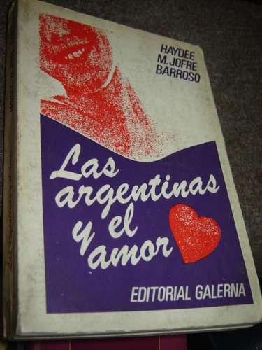 las argentinas y el amor. jofre barroso, haydée m.