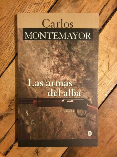 las armas del alba - carlos montemayor