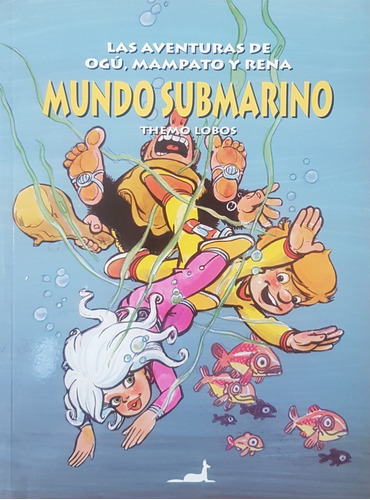 las aventuras de ogú, mampato y rena mundo submarino