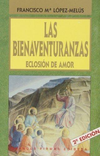 las bienaventuranzas, eclosiã³n de amor : francisco marã