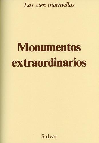 las cien maravillas - monumentos extraordinarios - salvat.