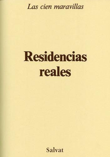 las cien maravillas - residencias reales - salvat