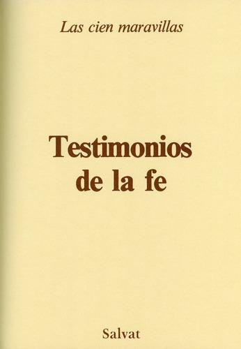 las cien maravillas - testimonios de la fe - salvat