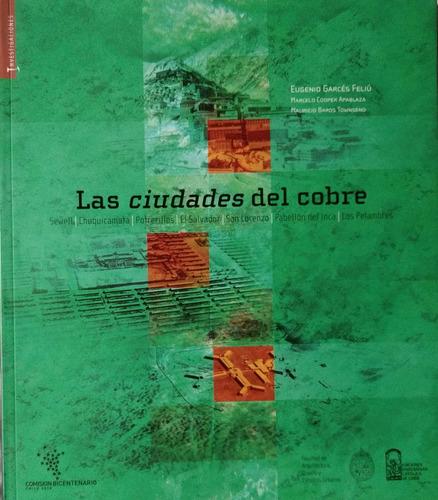 las ciudades del cobre. historia y arquitectura