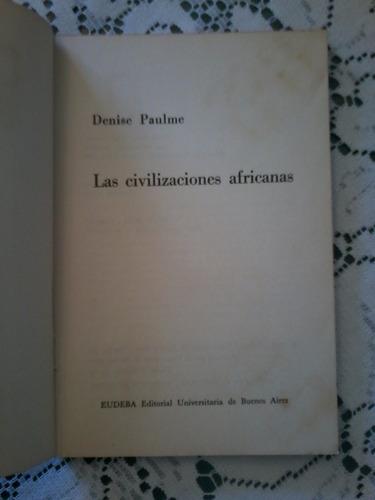 las civilizaciones africanas  -  denise paulme  - eudeba