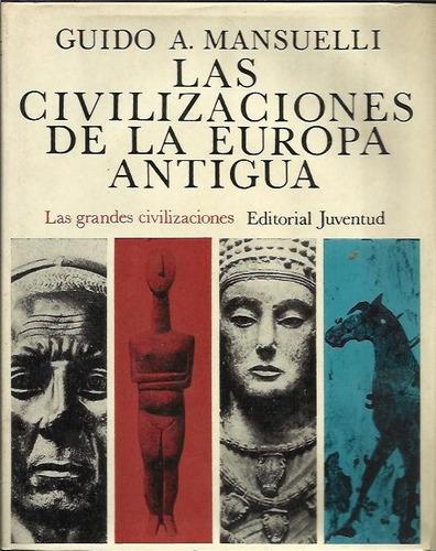las civilizaciones de la europa antigua - mansuelli