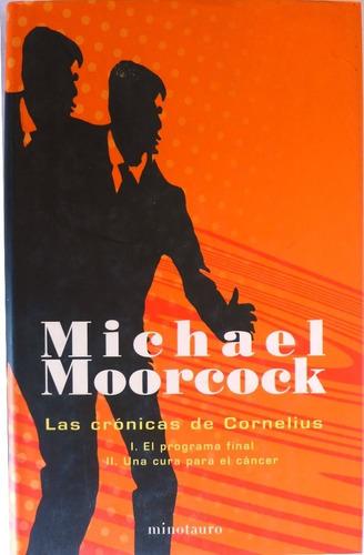 las crónicas de cornelius i y ii michael moorcock