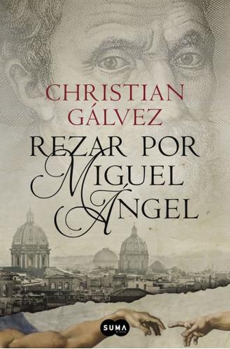 las crónicas del renacimiento 2. rezar por miguel ángel(libr