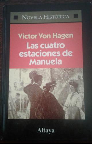 las cuatro estaciones de manuela, victor von hagen ed altaya