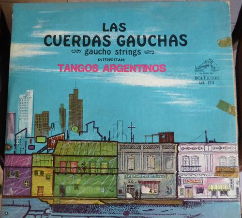 las cuerdas gauchas. gaucho strings. tangos  disco vinilo lp