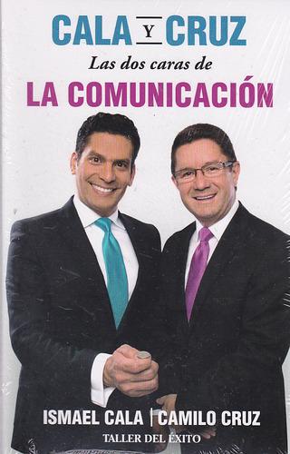 las dos caras de la comunicación.  cala y cruz.