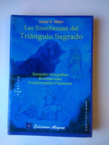 las enseñanzas del triángulo sagrado volumen 3 david miller