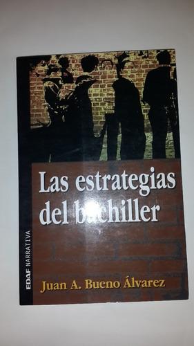 las estrategias del bachiller, juan bueno álvarez, novela