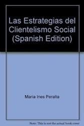 las estrategias del clientelismo social peralta maria (es)
