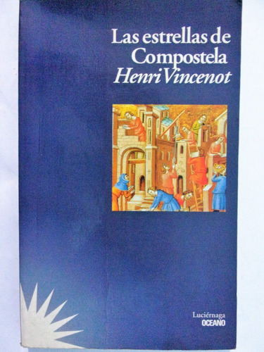 las estrellas de compostela - henri vincenot