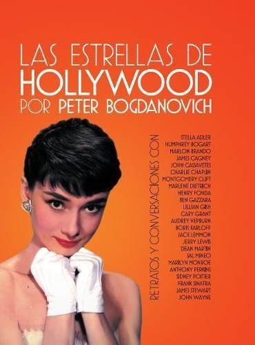 las estrellas de hollywood. p. bogdanovich. t&b editores.--
