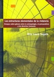 las estructuras elementales de la violencia - segato, rita l