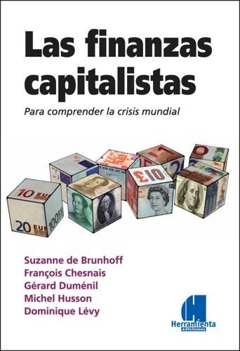las finanzas capitalistas. para comprender la crisis mundial