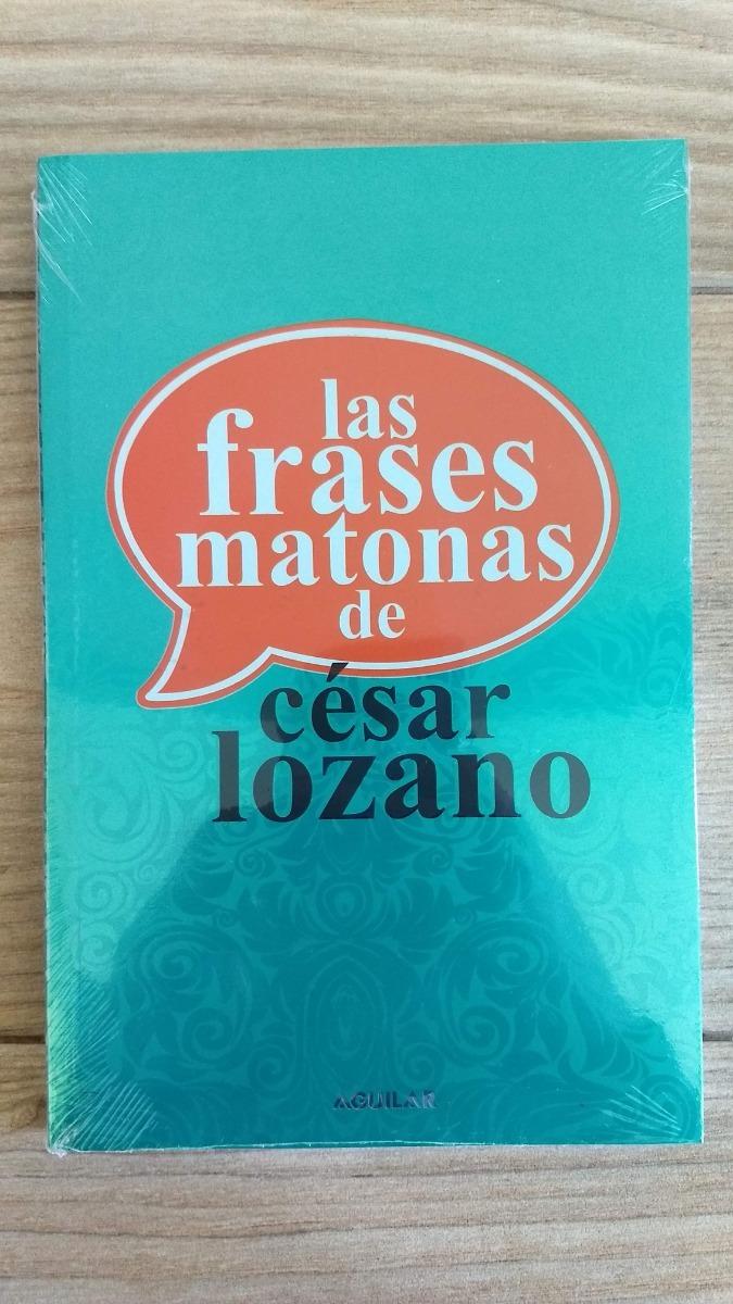 Las Frases Matonas Cesar Lozano Envío Gratis