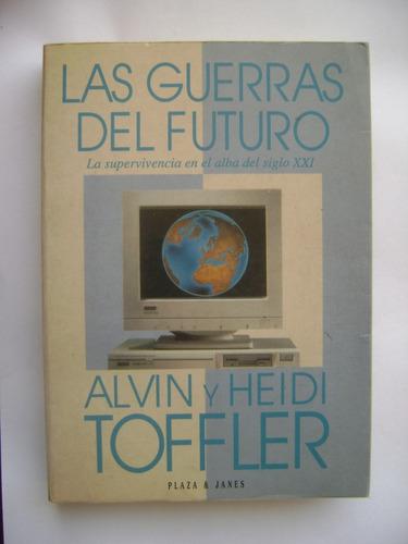 las guerras del futuro / alvin y heidi toffler / excelente
