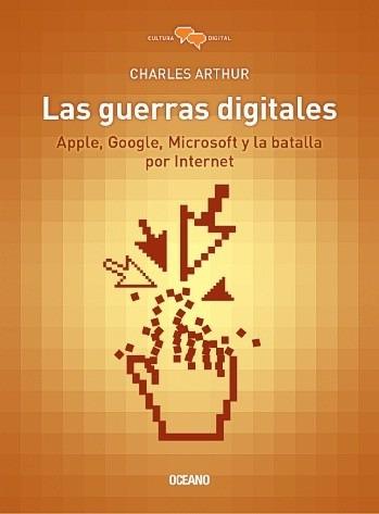 las guerras digitales - charles arthur - oceano