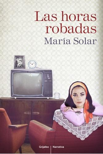 las horas robadas(libro novela y narrativa)