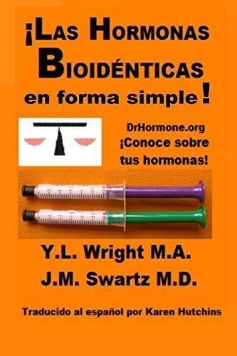 !las hormonas bioidenticas en forma simple! : y.l. wright m