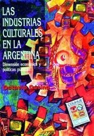las industrias culturales en argentina, octavio getino