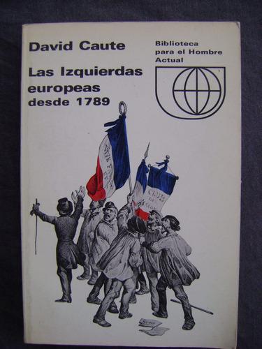 las izquierdas europeas desde 1789 - david caute