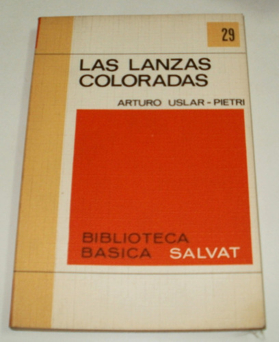 las lanzas coloradas - uslar pietri - salvat año 1970