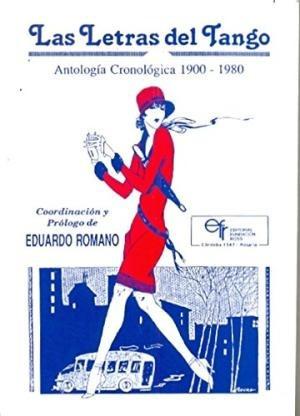 las letras del tango - antologia conologica 1900-1980 eduar