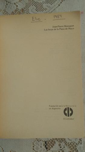 las locas de la plaza de mayo jean-pierre bousquet