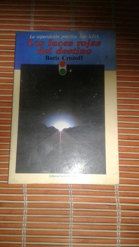las luces rojas del destino. boris cristoff.