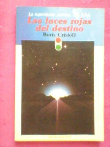 las luces rojas del destino. boris cristoff