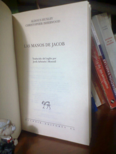 las manos de jacob aldous huxley / c. isherwood