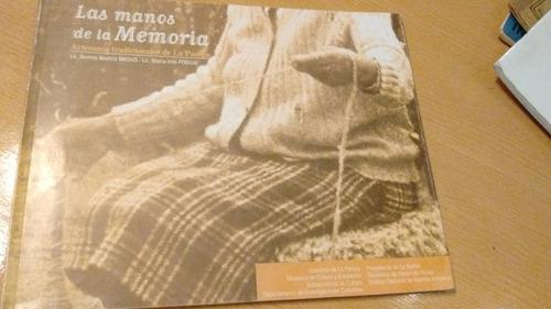 las manos de la memoria artesanos tradicionales de la pampa