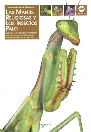 las mantis religiosas y los insectos palo